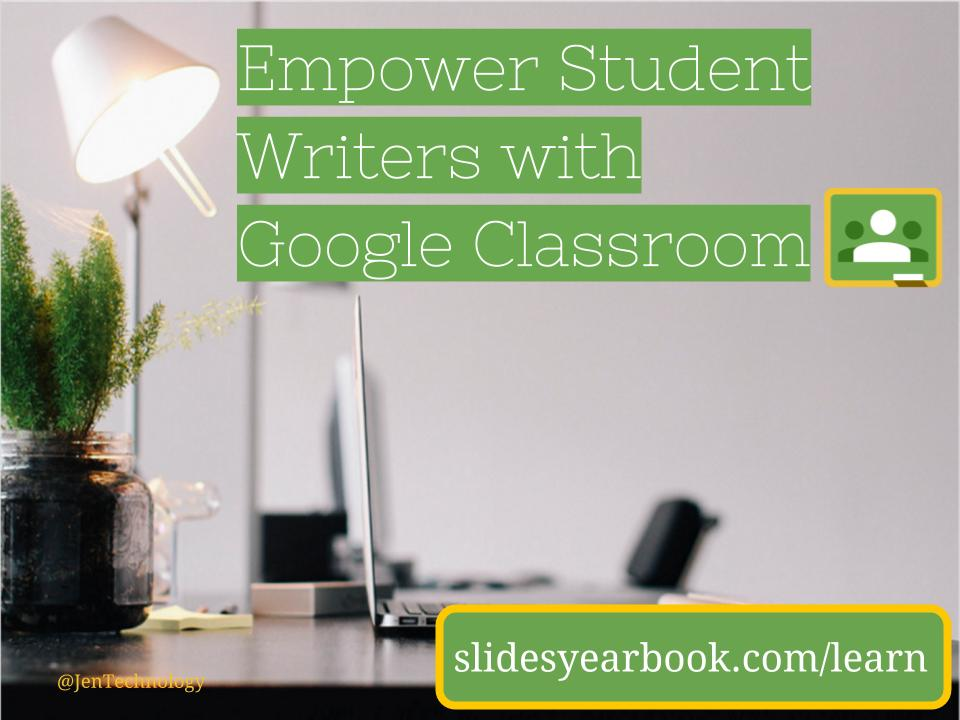 Empower Student Writers in Google Classroom