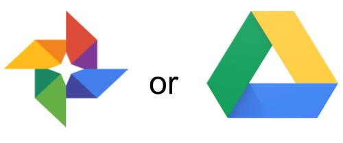 Google Photos or Google Drive