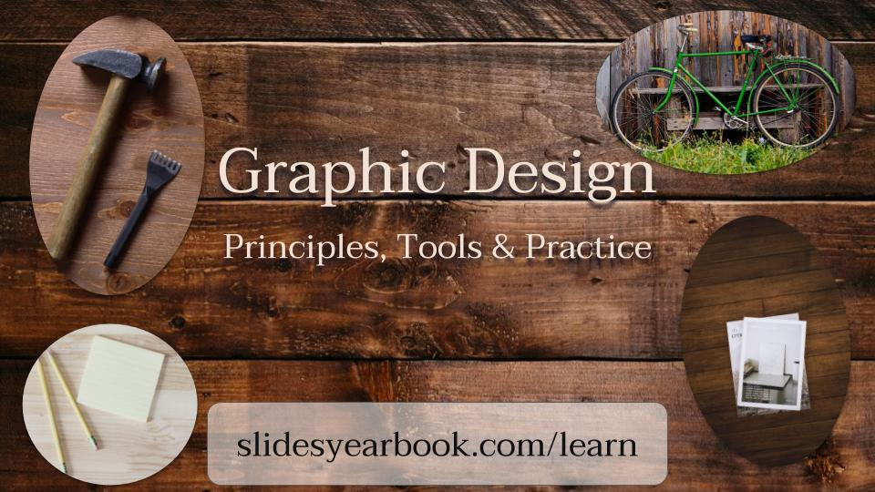 Graphic Design in Google Slides II - Principles, Tools & Practice